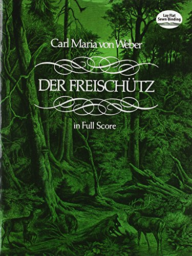 Der Freischutz (Full Score): Partitur, Dirigierpartitur (Dover Music Scores)