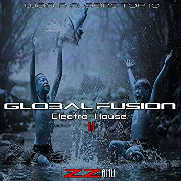 Global Fusion Electro House 2 (World Closing Top 10)