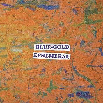 Blue-Gold Ephemeral