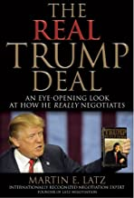The Real Trump Deal: An Eye-Opening Look at How He Really Negotiates