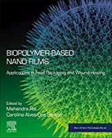 Biopolymer-Based Nano Films: Applications in Food Packaging and Wound Healing