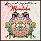 Mandalas Animaux - Livre de coloriage Anti stress: Livre de coloriage pour adultes avec animaux Mandala ,Magnifiques Mandalas à Colorier pour un ... ... zen et pensées positives pour ce relaxer.