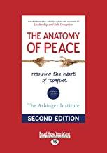 The Anatomy of Peace (Second Edition): Resolving the Heart of Conflict