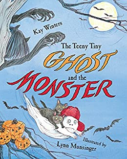 The Teeny Tiny Ghost and the Monster by [Kay Winters, Lynn Munsinger]