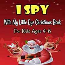 I Spy With My Little Eye Christmas Book For Kids Ages 4-6: A Festive Coloring Book Featuring Beautiful Winter Landscapes a...