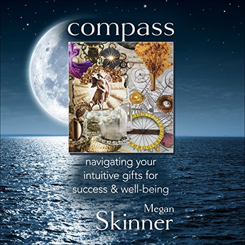 Compass: Navigating Your Intuitive Gifts for Success & Well-Being audiobook cover art