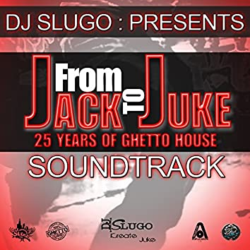 From Jack to Juke 25 Years of Ghetto House Soundtrack