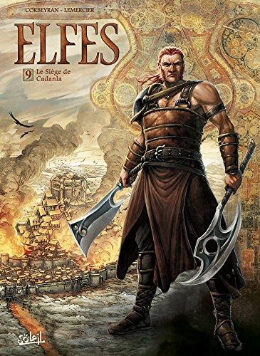 Elfes T09: Le Siège de Cadanla