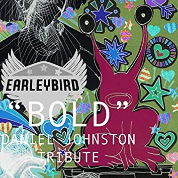 Bold (Daniel Johnston Tribute)