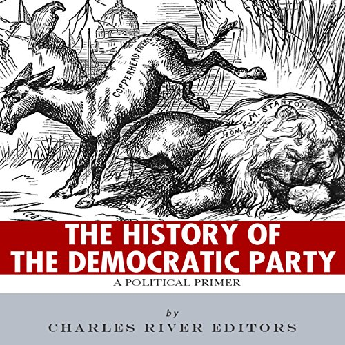 The History of the Democratic Party: A Political Primer audiobook cover art