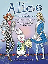 Alice in Wonderland Paper Dolls - an all-new look through the looking glass