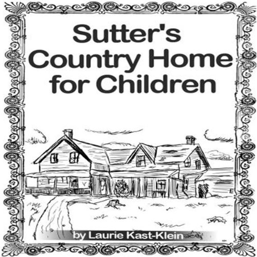 Sutter's Country Home for Children audiobook cover art