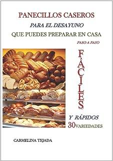 PANECILLOS CASEROS PARA EL DESAYUNO QUE PUEDES PREPARAR EN CASA paso a paso: FÁCILES Y RÁPIDOS 30 VARIEDADES (COCINA. REPOSTERÍA  Y BEBIDAS) (Spanish Edition)
