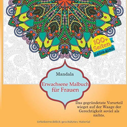 Erwachsene Malbuch für Frauen Mandala - Das gegründetste Vorurteil wieget auf der Waage der Gerechtigkeit soviel als nichts.