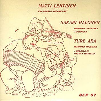 Matti Lehtinen, Sakari Halonen ja Ture Ara
