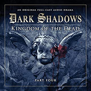 Dark Shadows - Kingdom of the Dead Part 4 audiobook cover art