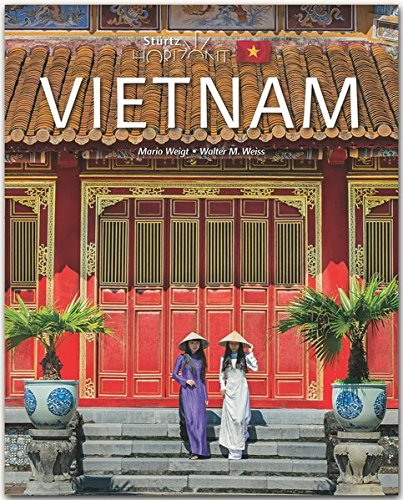 Horizont Vietnam: 160 Seiten Bildband mit über 245 Bildern - STÜRTZ Verlag