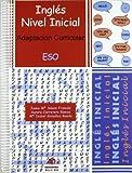 Inglés: Adaptación curricular. Nivel inicial. E.S.O. (ADAPTACIONES CURRICULARES PARA ESO)