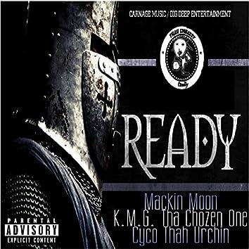 Ready (feat. K.M.G. Tha Chozen One & Mackin' Moon)