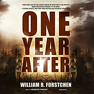 One Year After                   By:                                                                                                                                 William R. Forstchen                               Narrated by:                                                                                                                                 Bronson Pinchot                      Length: 9 hrs and 51 mins     9,262 ratings     Overall 4.5