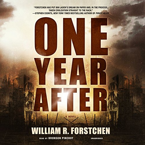 One Year After                   By:                                                                                                                                 William R. Forstchen                               Narrated by:                                                                                                                                 Bronson Pinchot                      Length: 9 hrs and 51 mins     9,427 ratings     Overall 4.5