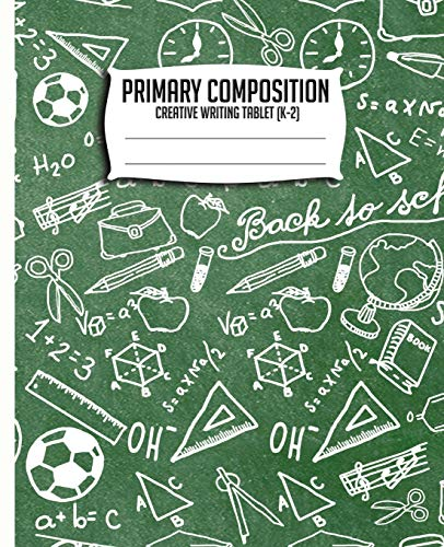Compare Textbook Prices for Primary Composition Creative Writing Tablet K-2: Primary Journal, Primary Composition book, Kindergarten, 1st Grade, 2nd Grade notebook, 7.5x9.25 Chalkboard K-2  ISBN 9781725625372 by Publishing, Chocorua