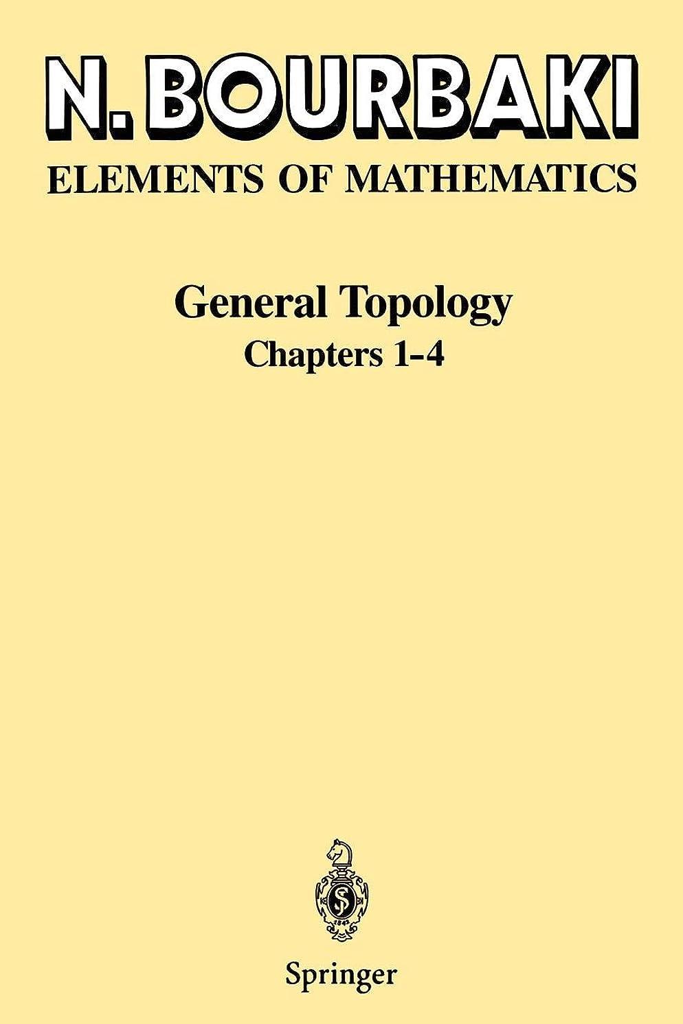 確保するソーダ水別れるGeneral Topology: Chapters 1-4 (Elements of Mathematics)