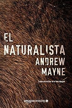 El naturalista (Las investigaciones de Theo Cray nº 1) PDF EPUB Gratis descargar completo