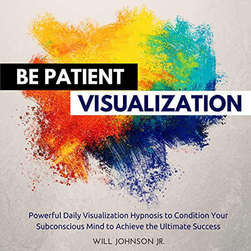 Be Patient Visualization audiobook cover art