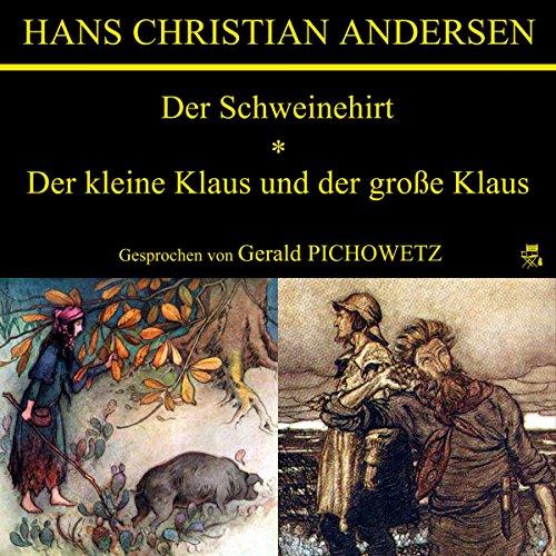 Der Schweinehirt / Der kleine Klaus und der große Klaus audiobook cover art