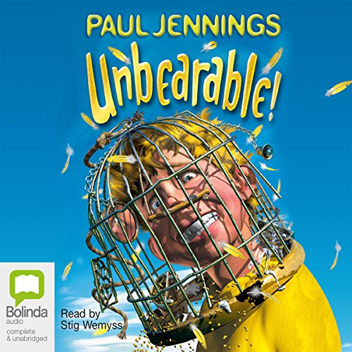 Unbearable!                   By:                                                                                                                                 Paul Jennings                               Narrated by:                                                                                                                                 Stig Wemyss                      Length: 3 hrs and 8 mins     6 ratings     Overall 4.7