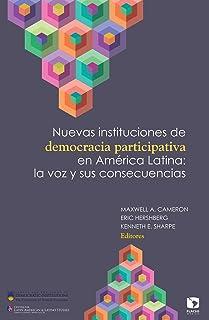Nuevas instituciones de democracia participativa en América Latina: la voz y sus consecuencias