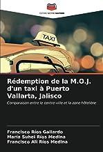Rédemption de la M.O.J. d'un taxi à Puerto Vallarta, Jalisco: Comparaison entre le centre-ville et la zone hôtelière