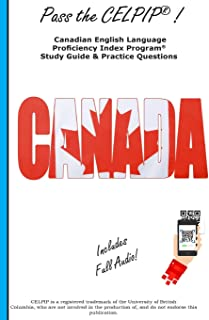 Pass the CELPIP: Canadian English Language Proficiency Index Program Study Guide & Practice Questions