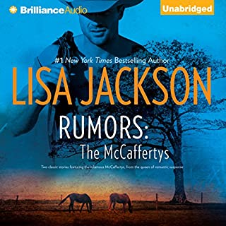 Rumors     The McCaffertys              By:                                                                                                                                 Lisa Jackson                               Narrated by:                                                                                                                                 Todd Haberkorn                      Length: 12 hrs and 18 mins     176 ratings     Overall 4.1