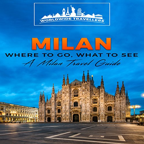 Milan: Where to Go, What to See audiobook cover art