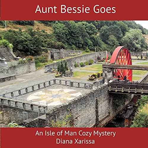 Aunt Bessie Goes Audiobook By Diana Xarissa cover art