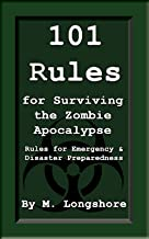 101 Rules for Surviving the Zombie Apocalypse: Rules for Emergency & Disaster Preparedness