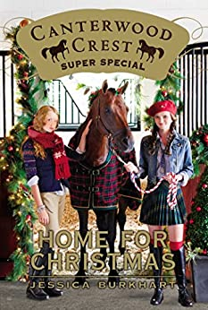 Home for Christmas: Super Special (Canterwood Crest Book 2) by [Jessica Burkhart]