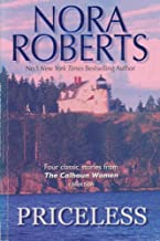 Priceless - Four Classic Stories from The Calhoun Women Collection - Courting Catherine / A Man for Amanda / For the Love of Lilah / Suzanna's Surrender