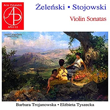 Zelenski, Stojowski: Violin Sonatas (World Premiere Recording)