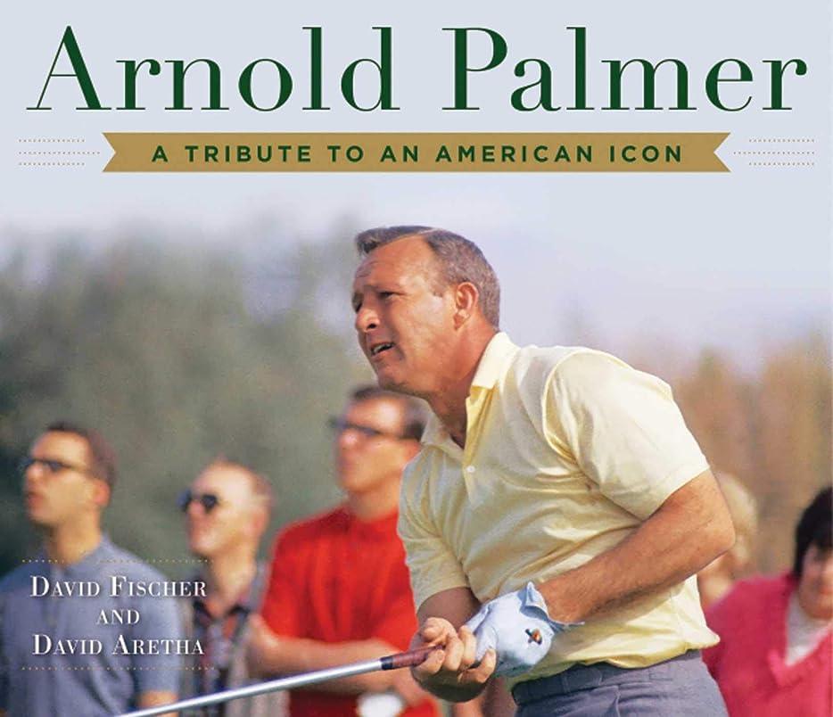 比類のない寂しい同様にArnold Palmer: A Tribute to an American Icon (English Edition)