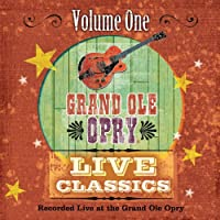 Vol. 1-Grand Old Opry Live Classics