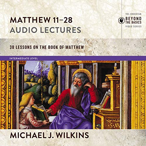 Couverture de Matthew 11-28: Audio Lectures