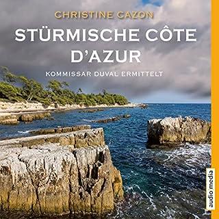 Stürmische Côte d'Azur     Kommissar Duval 3              Autor:                                                                                                                                 Christine Cazon                               Sprecher:                                                                                                                                 Gert Heidenreich                      Spieldauer: 8 Std. und 39 Min.     373 Bewertungen     Gesamt 4,3