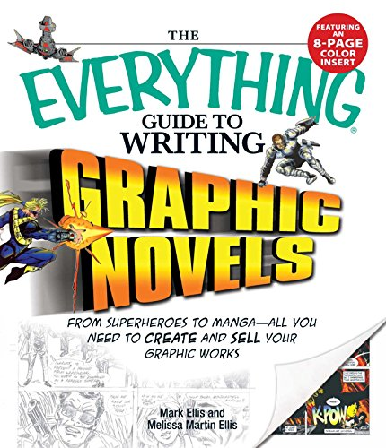 The Everything Guide to Writing Graphic Novels: From superheroes to manga—all you need to start creating your own graphic works (Everything®) (English Edition)