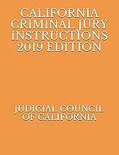 CALIFORNIA CRIMINAL JURY INSTRUCTIONS 2019 EDITION