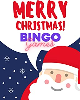 Merry Christmas Bingo Games: Christmas and Happy New Year Fun Games Book For Kids. Great for hanging out with friends, at ...