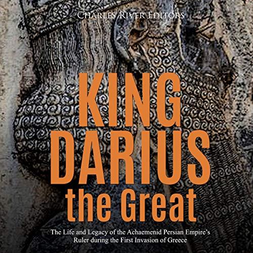 King Darius the Great audiobook cover art