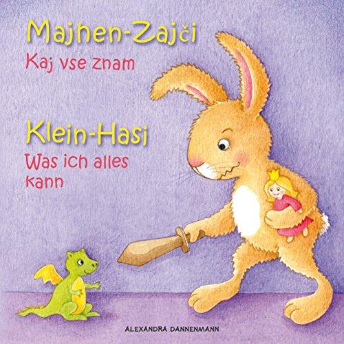 Klein Hasi - Was ich alles kann, Majhen Zajči - Kaj vse znam - Bilderbuch Deutsch-Slowenisch (zweisprachig/bilingual) ab 2 Jahren (Klein Hasi - Majhen ... (zweisprachig/bilingual) 1)